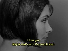 i love you. maybe that's why it's complicated.