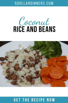Coconut Rice and Beans - $5 Dinners | Recipes, Meal Plans, Coupons Coconut Rice And Beans, Rice And Beans Recipe, Cup Of Rice, Carrot Sticks, Dinners, Meals, Steamed Broccoli, Pinto Beans, Cooking Time