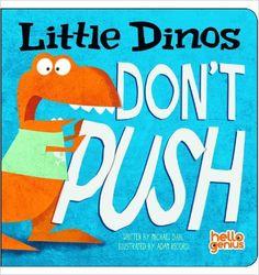 Little Dinos Don't Push: Michael Dahl, Adam Record: 9781404875340: Amazon.com: Books