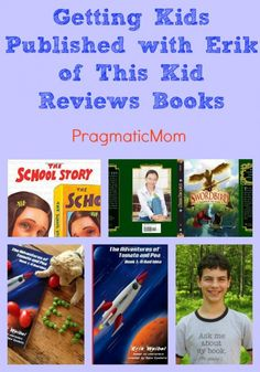 Do you have a budding young author? Here's how to get KIDS PUBLISHED!! Getting Kids Published with Erik of This Kid Reviews Books :: PragmaticMom