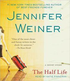 The Half Life  by Jennifer Weiner