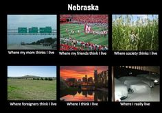 You Know You're From Nebraska When... • Thought you might like to post this.  :) Thank...