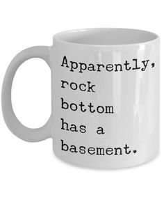 Apparently Rock Bottom Has a Basement Funny Sarcastic Sobriety Gifts Recovery Gift Mug Coffee Cup Apparently Rock Bottom Has a Basement Funny Sarcastic Sobriety Gifts R – Cute But Rude Coffee Mug Quotes, Funny Coffee Mugs, Coffee Humor, Funny Mugs, Quotes On Mugs, Beer Quotes, Funny Gifts, Sarcastic Quotes, Funny Quotes
