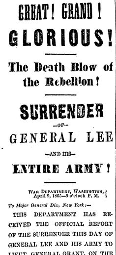 "A newspaper article about the surrender of Confederate General Robert E. Lee to Union General Ulysses S. Grant, published in the Boston Herald (Boston, Massachusetts), 10 April 1865. Read more on the GenealogyBank blog: ""149th Anniversary: Civil War Ends with Lee's Surrender to Grant."" http://blog.genealogybank.com/149th-anniversary-civil-war-ends-with-lees-surrender-to-grant.html"