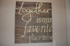 "Reclaimed Wood ""Together is our favorite place to be"" hand painted sign"