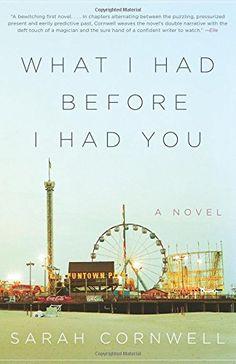 What I Had Before I Had You: A Novel by Sarah Cornwell http://www.amazon.com/dp/0062237853/ref=cm_sw_r_pi_dp_oO9sub054DD36