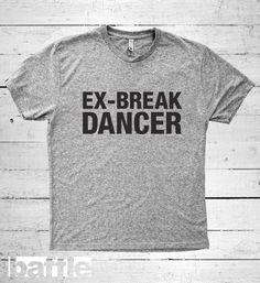 Baffle Tees / Ex-Breakdancer Men's Tri-Blend by BaffleTeesShop