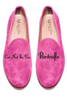 """Prince Albert Peony Pink Slipper Loafers With Ceci N'est Pas Une Pantoufle"""" ( this is not a slipper) that recalls Magritte's infamous work."""