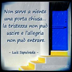Verissimo ma spesso serve a non far entrare chi non ha nulla da portare(Gian). Very true, but often serves to keep out those who have nothing to wear Quotes Thoughts, Love Life Quotes, Uplifting Quotes, Inspirational Quotes, Luis Sepulveda, Favorite Quotes, Best Quotes, Italian Quotes, Something To Remember