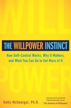 The Willpower Instinct: How Self-Control Works, Why It Matters, and What You Can DoTo Get More of It Kelly McGonigal Ph.D., http://www.amazon.co.jp/dp/B005ERIRZE/ref=cm_sw_r_pi_dp_RPdmrb10QHQ1B