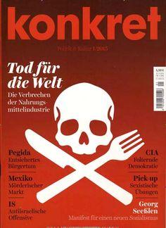 Tod für die Welt - Die Verbrechen der Nahrungsmittelindustrie. Gefunden in: Konkret, Nr. 1/2015