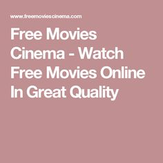 Free Movies Cinema - Watch Free Movies Online In Great Quality