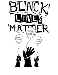 """This black lives matter art caught my attention because of the words in the balloons. They read """"for Justice, Liberty and Equality"""" These are some of the things people of colour are protesting about. We are all human and should all be treated equally ass humans."""