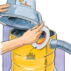 DIY Tip of the Day: Rejuvenated Shop Vacuum. If your trusty old shop vacuum has lost its suction, don't give up on it just yet. You may only need to restore the tight seal between the tank and the lid. Apply 3/8-in. wide by 1/4-in. thick self-adhesive foam weather-stripping to the inside of the lid where it meets the tank edge.