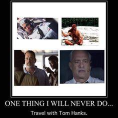 One Thing I will never do: #travel with Tom Hanks #hollywood #joke #sullymovie2016 #sullymivie #tomhanks #film #movie #castaway #captainphillips #traveling #traveldeals #traveler