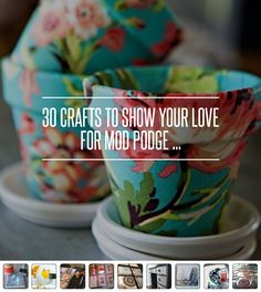 30 Crafts to Show Your Love for Mod Podge ... → DIY