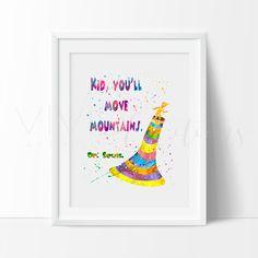 """Kid, You'll Move Mountains"", Dr. Seuss Art Print - VIVIDEDITIONS"