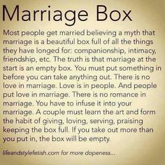 Marriage Box: contrary to popular belief, it starts our empty and YOU have to fill it with all those things you've always hoped for - companionship, romance, love. Now Quotes, Great Quotes, Quotes To Live By, Life Quotes, Inspirational Quotes, Funny Quotes, It's Funny, Crush Quotes, Faith Quotes