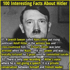 1. A Jewish lawyer called Hans Litten put rising politician Adolf Hitler in the witness box and cross-examined him for 3 hours. Litten was later arrested when the Nazis came into power and was brutally tortured for 5 years until he committed suicide. 2. During WWI, a British soldier showed mercy to a wounded German infantryman, who later turned out to be Adolf Hitler.