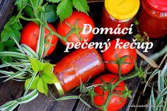 Domácí pečený kečup pro líné hospodyňky, snadno a chutně Home Canning, Korn, Granola, Pesto, Chili, Stuffed Peppers, Vegetables, Chile, Canning