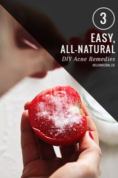 DIY Tomato Acne Scrub + 2 More At-Home Acne Remedies Read more at http://hellonatural.co/3-easy-all-natural-diy-acne-remedies/#xhzqiyC8tFX48fS1.99
