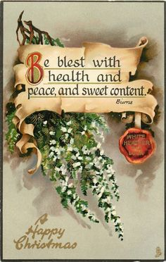 Postcard featuring white heather and quote: Be blest with health and peace, and sweet content. Christmas Past, Christmas Signs, Christmas Images, Xmas, Victorian Christmas, Vintage Christmas Cards, Christmas Postcards, Vintage Greeting Cards, Vintage Postcards