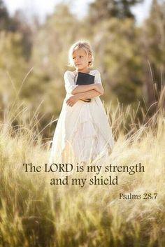 Psalm 28:7...