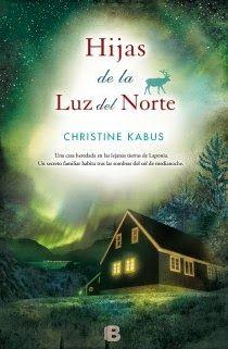 Pero Qué Locura de Libros.: Hijas de la luz del norte de Christine Kabus
