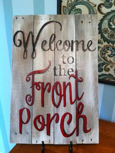 Rustic recycled wood hand painted sign - Welcome to the front porch I like the lettering Rustic Signs, Wooden Signs, Country Signs, Pallet Crafts, Wood Crafts, Deco Champetre, Pallet Signs, Fence Signs, Flag Signs