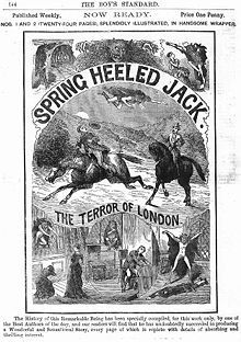 Spring-heeled Jack is a character in English folklore of the Victorian era who was known for his startling jumps. The first claimed sighting of Spring-heeled Jack was in 1837. Later sightings were reported all over England and were especially prevalent in suburban London, the Midlands and Scotland.