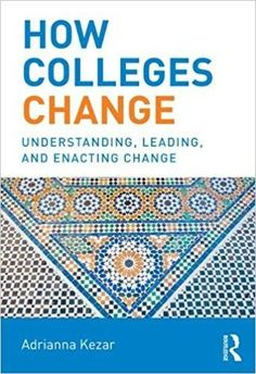 How Colleges Change: Understanding, Leading, and Enacting Change (Paperback)