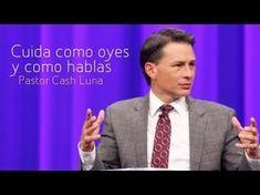 Cuida Como Oyes y Como Hablas - Pastor Cash Luna (Ensancha 2013)