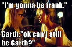 Funny Pictures – 46 Pics  Wayne's World for starters. Pin now look at rest tomorrow