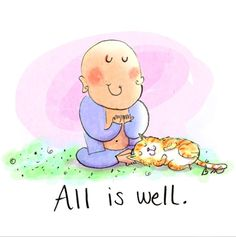 All is well - Daily Doodle - BuddhaDoodles Tiny Buddha, Little Buddha, Buddha Zen, Buddha Bowl, Buddhist Quotes, Spiritual Quotes, Buddah Doodles, Fuerza Natural, Kittens