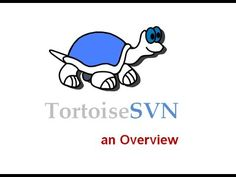 Tortoise SVN : An Overview of Configuration Management Tool : Code Management Solution