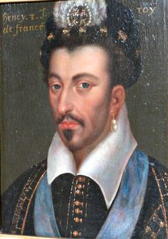 Portrait of Henri III, late 16th c. |  Do I see him wearing an earring in the 16th century?
