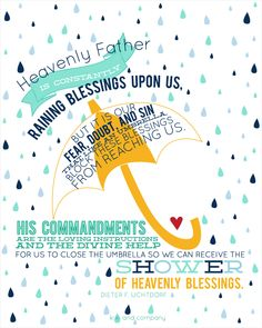 Heavenly Father is constantly raining blessings upon us... Dieter F. Uchtdorf September 2014 Women's Meeting Printables #sharegoodness