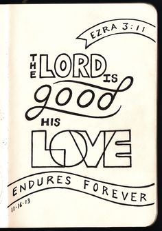 The Lord is Good • Ezra 3:11 • Devotions Sketchbook • Aaron Zenz