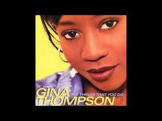 Gina Thompson ft. Missy Elliott - The Things That You Do (HQ) - YouTube