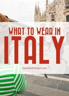 What to wear in Italy is no longer a dilemma! Our Italian fashion blogger, Jacobo, helps you plan your Italy packing list so you can dress like a local! travelfashiongirl.com #cruisepacking