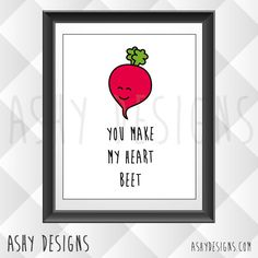 Valentine's Day gift idea! You make my heart beet - 8x10 print by Ashy Designs https://www.etsy.com/listing/209817426/vegetable-pun-artwork-you-make-my-heart