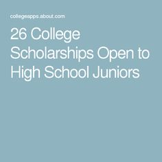 26 College Scholarships Open to High School Juniors
