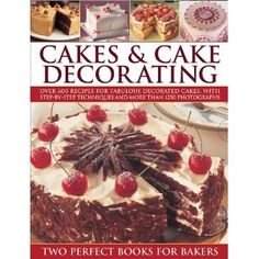 The Hardcover of the Cakes & Cake Decorating: Over 600 recipes for fabulous decorated cakes, with step-by-step techniques and more than 1250 photographs by Cake Decorating Books, Creative Cake Decorating, Cake Decorating Techniques, Creative Cakes, Decorating Ideas, Baker Cake, Love Cake, Baking Pans, Baby Shower Cakes