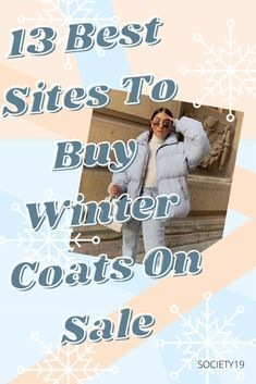 13 Best Sites To Buy Winter Coats On Sale Winter Coats On Sale, Stylish Winter Coats, Coat Sale, Big Puffy, Winter Horse, Long Trench Coat, Shopping World, New York Street, Best Sites