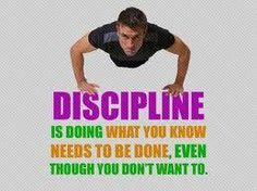 Be punctual and disciplined at your workout routine to get appreciation and praise as a reward...