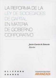 La reforma de la ley de sociedades de capital en materia de gobierno corporativo.     Aranzadi , 2015