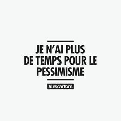 """I don't have time for pessimism"" ~ français citation ~ Words Quotes, Me Quotes, Funny Quotes, Sayings, French Words, French Quotes, The Words, Word Sentences, Quote Citation"