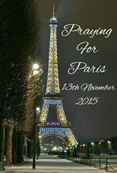 ( Posted in Remembrance ) ✦ Praying For Paris, 13th November 2015 ❤