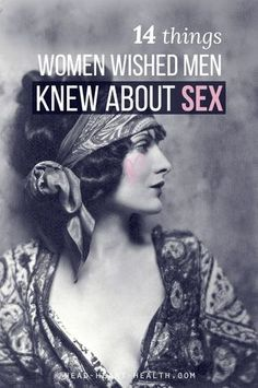 "14 things #Women wished Men knew about Sex.. ""I asked a group of sassy women to tell me the one thing they wished men knew about women when it came to sex and relationships. Here are their answers >> http://head-heart-health.com/17335/14-things-women-wished-men-knew-about-sex """
