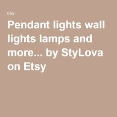 Pendant lights wall lights lamps and more... by StyLova on Etsy